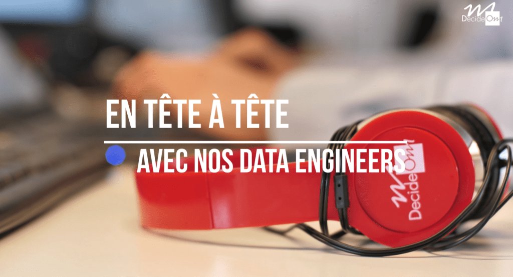 en tête à tête avec nos data engineers